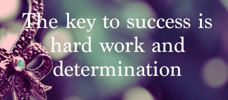 Success is a Result of Hard Work & Determination